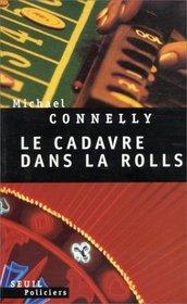 Cadavre Dans La Rolls (Trunk Music) (Harry Bosch, Bk 5) (French Edition)
