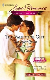 The Valentine Gift: Valentine's Daughters / Our Day / The Hand That Gives the Rose (Harlequin Superromance, No 1465) (Larger Print)