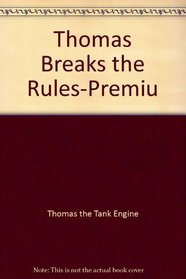 Thomas Breaks the Rules-Premiu