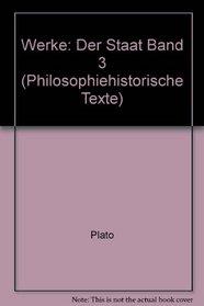 Werke: Der Staat Band 3 (Philosophiehistorische Texte) (German Edition)
