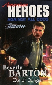 Out of Danger (American Heroes: Against All Odds, Tennessee, No 42)