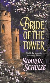 Bride of the Tower (l'Eau Clair Chronicles, Bk 6) (Harlequin Historicals, No 650)