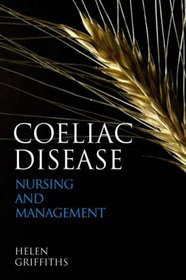 Coeliac Disease: Nursing Care and Management (Wiley Series in Nursing)