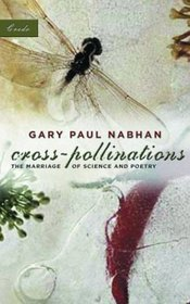 Cross-Pollinations: The Marriage of Science and Poetry (Credo Series)