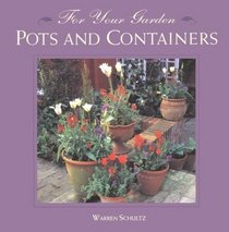 For Your Garden: Pots and Containers (For Your Garden)