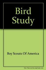 Bird Study (Merit Badge Series)
