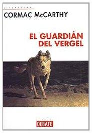 El Guardian Del Vergel/ The Guardina of Vergel (Spanish Edition)