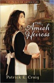 The Amish Heiress (Paradise Chronicles, Bk 1)