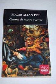 Cuentos De Intriga Y Terror/ the Intrigue Tales (Clasicos Universales)