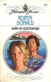 Wife in Exchange (Harlequin Presents # 303   )