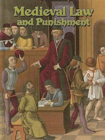 Medieval Law and Punishment: in the Middle Ages (Medieval World)