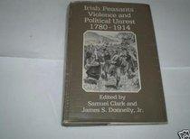 Irish Peasants: Violence and Political Unrest, 1780-1914