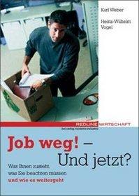 Job weg - und jetzt?