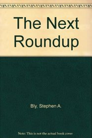 The Next Roundup (Fortunes of the Black Hills, Bk 6) (Large Print)