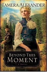 Beyond This Moment (Timber Ridge Reflections, Bk 2)