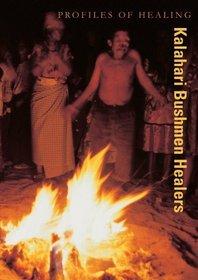 Kalahari Bushman Healers (Profiles of Healing)