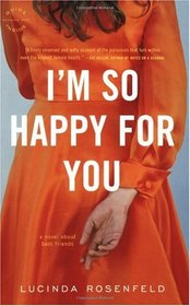 I'm So Happy for You: A novel about best friends