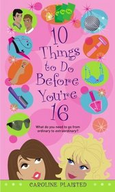 10 Things to Do Before You're 16