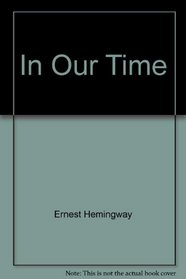 In Our Time: Stories (Scribner Classic)