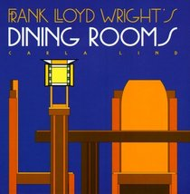 Frank Lloyd Wright's Dining Rooms (Wright at a Glance)