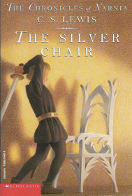The Silver Chair (Chronicles of Narnia, Bk 6)