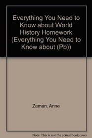 Everything You Need to Know About World History Homework (Scholastic Homework Reference Series)