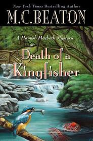 Death of a Kingfisher (Hamish Macbeth Mysteries)