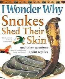I Wonder Why Snakes Shed Their Skins