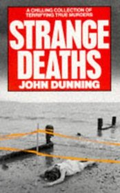 Strange Deaths: A Chilling Collection of Terrifying Murders