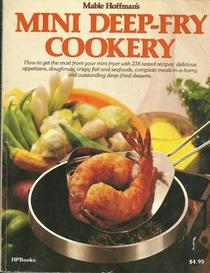 Mable Hoffman's Mini Deep-Fry Cookery