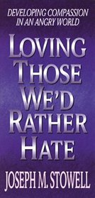 Loving Those We'd Rather Hate