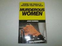 Murderous Women: Shocking True Stories of Modern Lady Killers