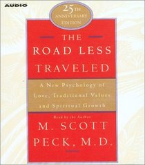 The Road Less Traveled, 25th Anniversary Edition : A New Psychology of Love, Traditional Values, and Spritual Growth