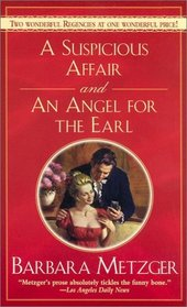 A Suspicious Affair and an Angel for the Earl (Signet Regency Romance)
