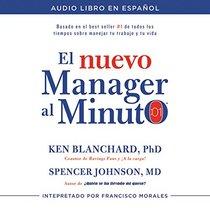 El nuevo m�nager al minuto (One Minute Manager - Spanish Edition): El m�todo gerencial m�s popular del mundo