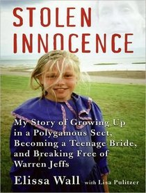 Stolen Innocence (Library Edition): My Story of Growing Up in a Polygamous Sect, Becoming a Teenage Bride, and Breaking Free of Warren Jeffs
