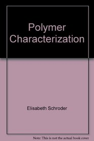 Polymer Characterization (Hanser Publishers Series)