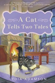 A Cat Tells Two Tales: A Cat in the Manger / A Cat of a Different Color (Alice Nestleton)