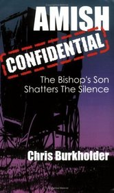 Amish Confidential: The Bishop's Son Shatters the Silence