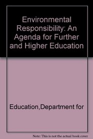 Environmental Responsibility: An Agenda for Further and Higher    Education