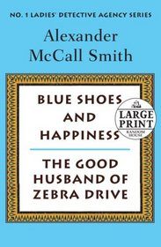 Blue Shoes and Happiness / The Good Husband of Zebra Drive (No. 1 Ladies' Detective Agency, Bks 7 and 8) (Large Print)