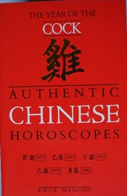 Authentic Chinese Horoscopes: Year of the Cock (Authentic Chinese Horoscopes)