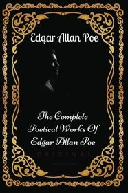 The Complete Poetical Works Of Edgar Allan Poe: By Edgar Allan Poe : Illustrated