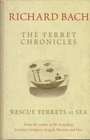 THE FERRET CHRONICLES : Rescue Ferrets at Sea