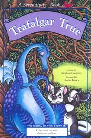 Trafalgar True (Serendipity Books)