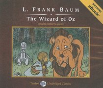 The Wizard of Oz, with eBook (Tantor Unabridged Classics)