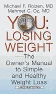 You Losing Weight: The Owner's Manual to Easy, Simple and Healthy Weight Loss (Thorndike Large Print Health, Home and Learning)