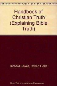 Handbook of Christian Truth (Explaining Bible Truth)