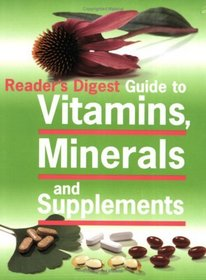 Guide to Vitamins, Minerals and Supplements: v.i (Readers Digest) (Vol i)