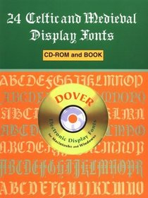 24 Celtic and Medieval Display Fonts CD-ROM and Book (Dover Electronic Display Fonts)